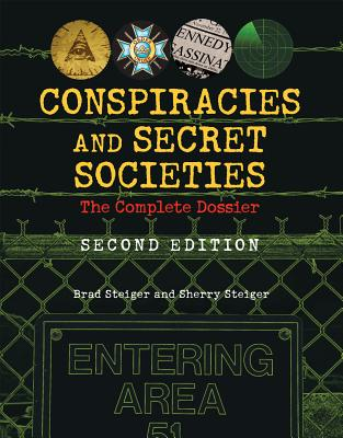 Conspiracies and Secret Societies By Steiger, Brad/ Steiger, Sherry
